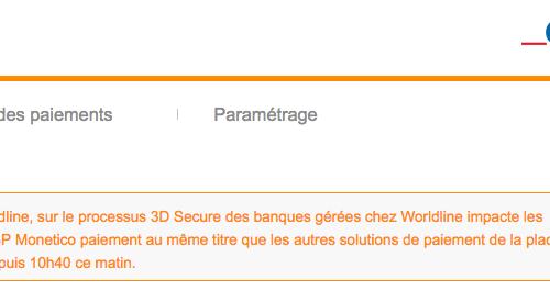 Illustration 1 3D Secure down : AUCUNE communication de la part des banques et AUCUNE nouvelle !